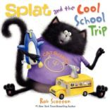 Splat and the Cool School Trip by Scotton